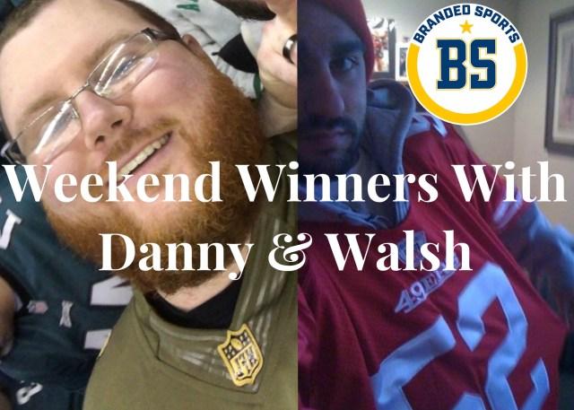 NFL Weekend Winners With Danny & Walsh