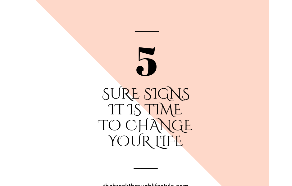 signs its time to change your life