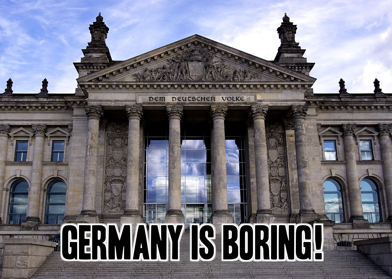 Germany is boring; boring; Germany; German; German people; German culture; expat stories; British expat; British in Berlin; British in Germany; British expat in Berlin; British expat in Germany; humour; EU; Europe; European Union; Expat life, British expat; travel