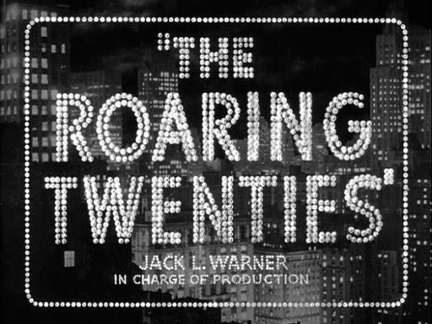 The Roaring Twenties (1939). Directed by Raoul Walsh
