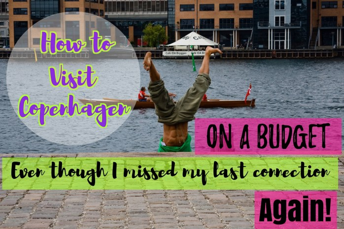How to visit Copenhagen on a budget. Even though I missed my last connection. Again! Photo ©Michael Colville-Andersen