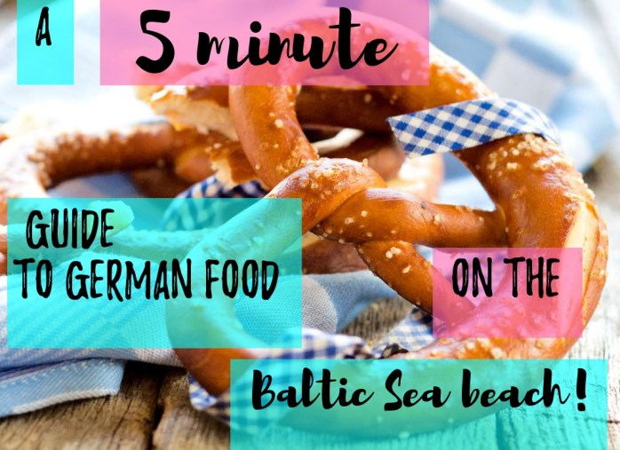 A 5 minute guide to German food. On the Baltic Sea beach!