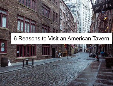 6 Reasons to Visit an American Tavern on Your Next Vacation