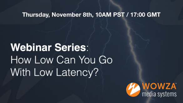 Webinar: Get Ultra Low with Your Latency | The Broadcast