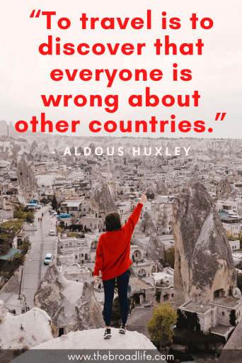 """To travel is to discover that everyone is wrong about other countries."" - Aldous Huxley's travel quote"