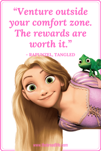 """Venture outside your comfort zone. The rewards are worth it."" - Rapunzel's travel quote in Tangled"