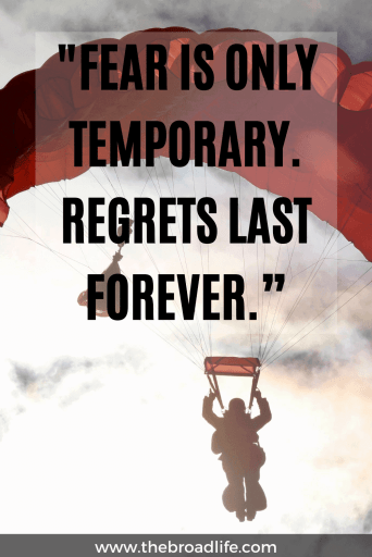"""Fear is only temporary. Regrets last forever."" - Someone's travel quote"