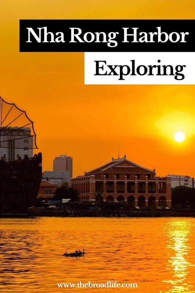 Exploring Nha Rong Harbor - The Broad Life's Pinterest Board
