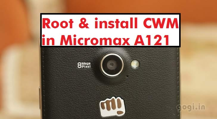 Root and Install CWM Recovery in Micromax A121