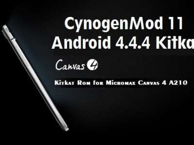 CM11 Android 4.4.4 Kitkat ROM For Micromax Canvas 4 A210