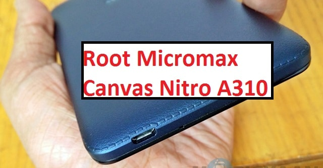 Rooting Micromax Canvas Nitro A310