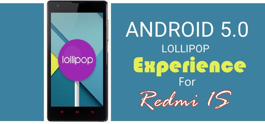 Android Lollipop 5.0 Themed Rom For Xiaomi Redmi 1S