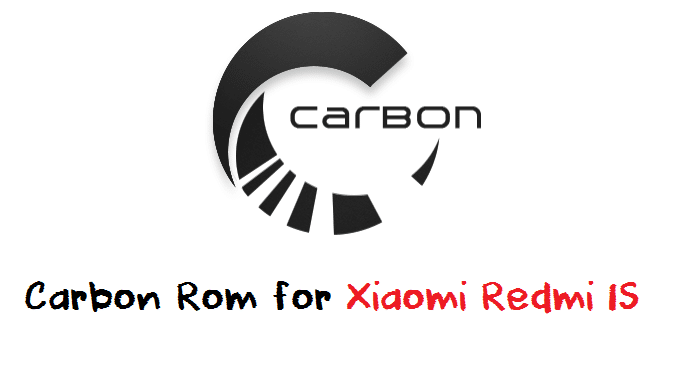 Carbon Rom for Xiaomi Redmi 1S