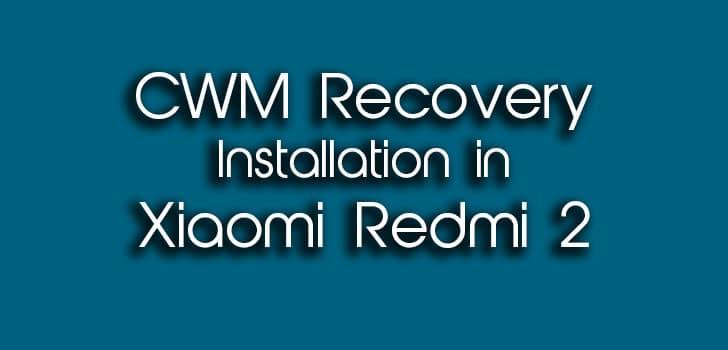 Install CWM Recovery in Xiaomi Redmi 2