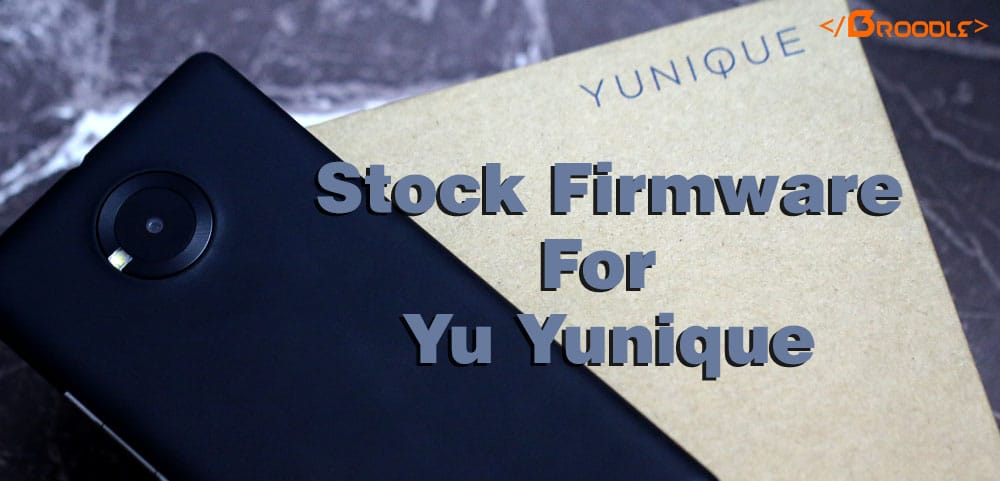 Stock Firmware for Yu Yunique