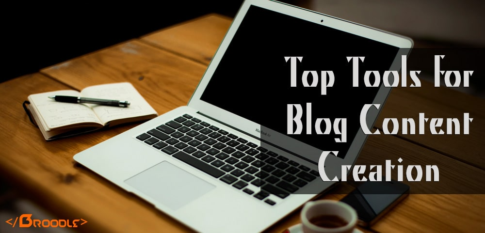 Top Tools for Blog Content Creation
