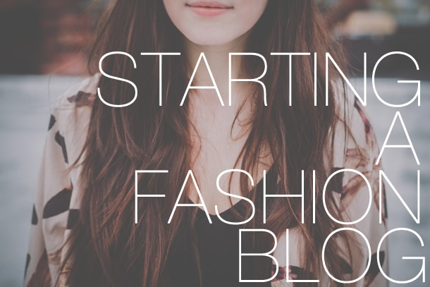 Starting a Fashion Blog