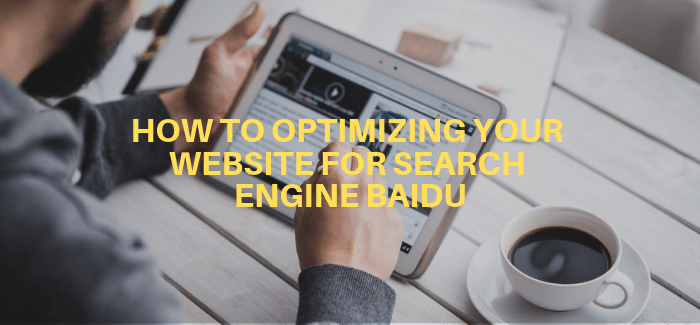 How To Optimizing Your Website for Search Engine Baidu