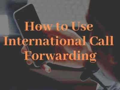 How to Use International Call Forwarding