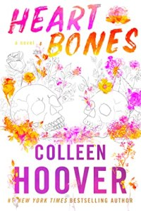 Heart Bones by Colleen Hoover, ROMANCE BOOK RECOMMENDATIONS / SUMMER 2020