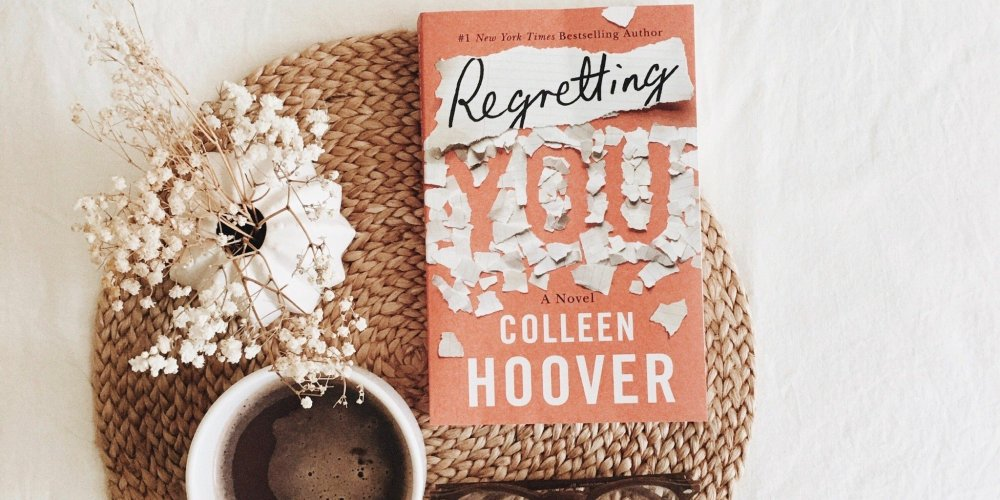 Regretting You by Colleen Hoover / and all the reasons why I fell in love with this book