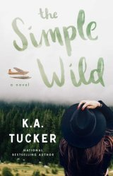 Favorite Enemies to Lovers Romances Books / The Simple Wild (Wild, #1) by K.A. Tucker