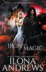 Iron and Magic (The Iron Covenant, #1) by Ilona Andrews