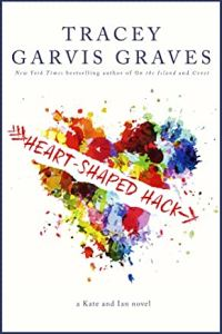 Heart Shaped Hack by Tracey Garvis Graves