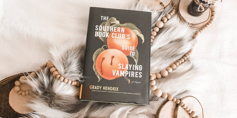The Southern Book Club's Guide to Slaying Vampires by Grady Hendrix / very interesting take on a vampire story