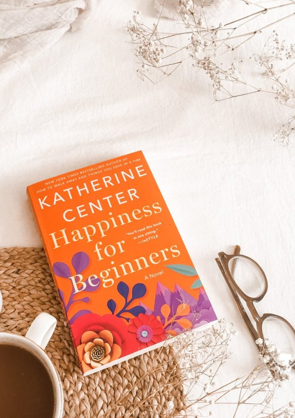 Happiness for Beginners by Katherine Center / A touching romance in the unlikeliest places