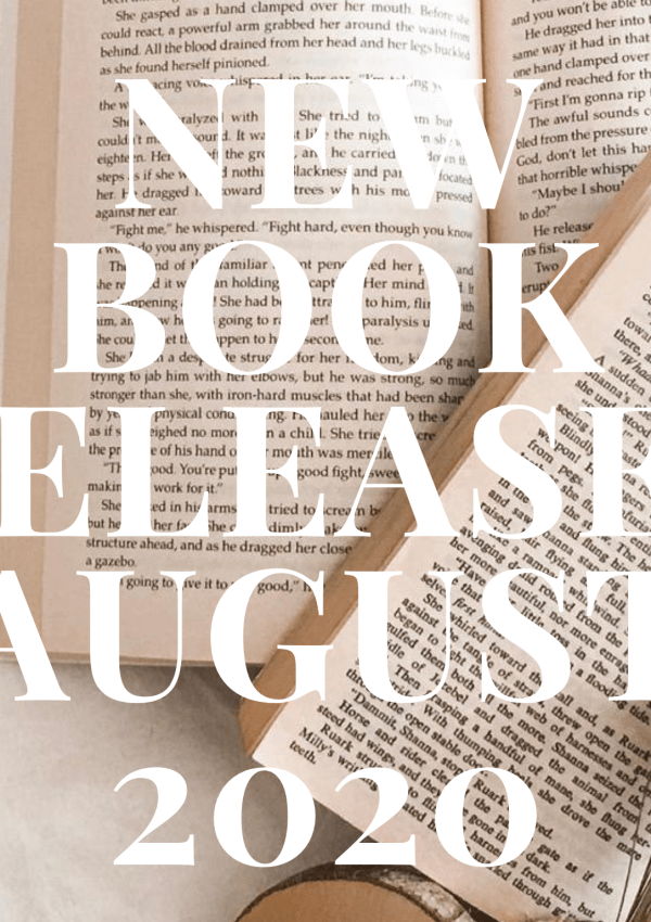 New and Exciting Books – August 2020 / Books you want to keep an eye on!