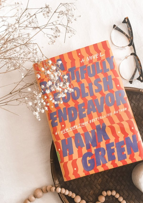 A Beautifully Foolish Endeavor by Hank Green / An Unexpectedly Great Sequel