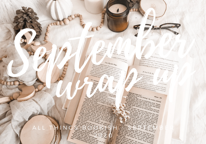 A BOOKISH WRAP-UP / SEPTEMBER 2020