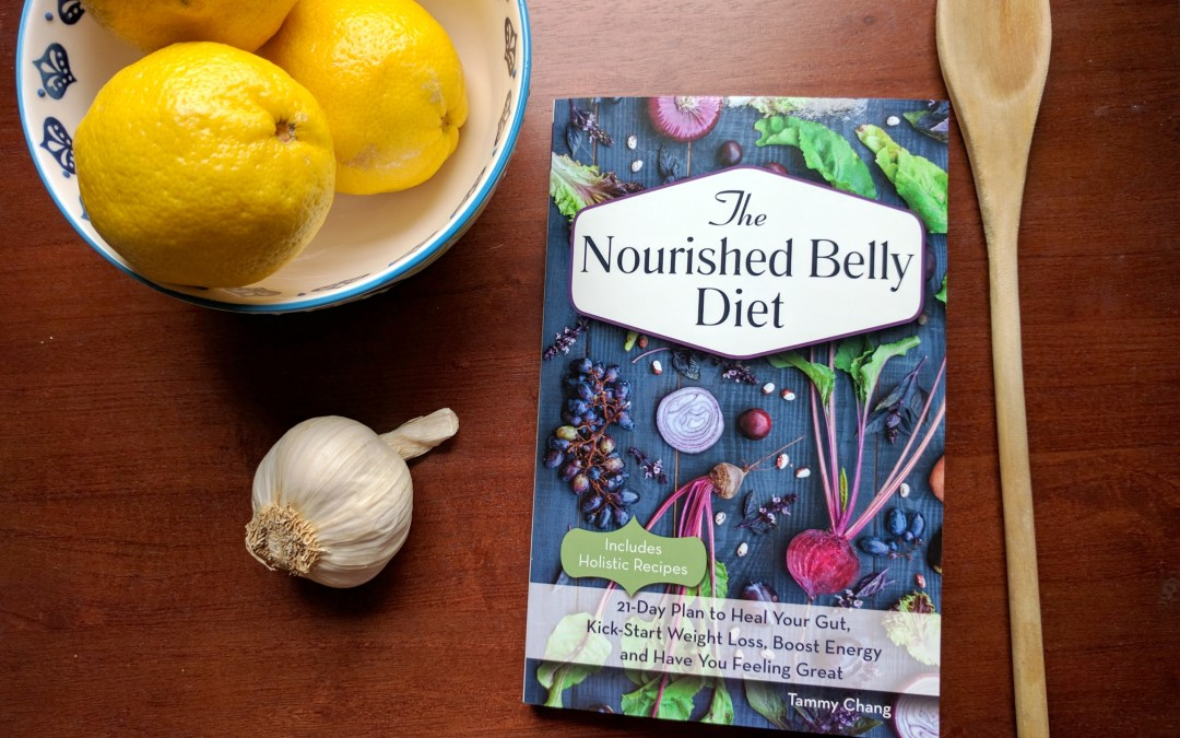 """Nourish Your Body With """"The Nourished Belly Diet"""" By Tammy Chang"""