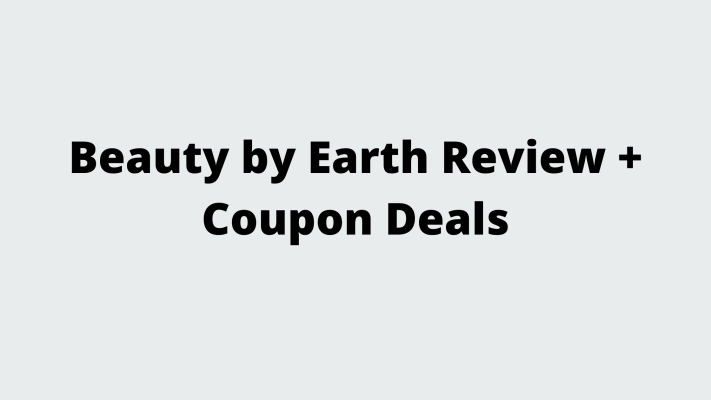 Beauty by Earth Review + Coupon Deals