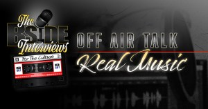 """Read more about the article The B-Side Interviews """"OFF AIR TALK"""" Episode 3: Real Music"""