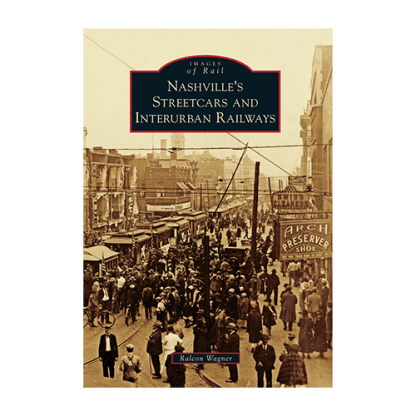 Nashville's Streetcars and Interurbans