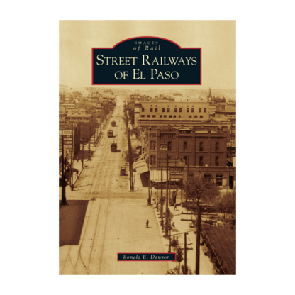 Street Railways of El Paso