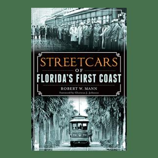 Streetcars of Florida's First Coast