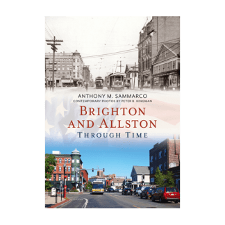 Brighton and Allston Through Time