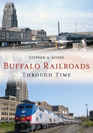 Buffalo Railroads Through Time
