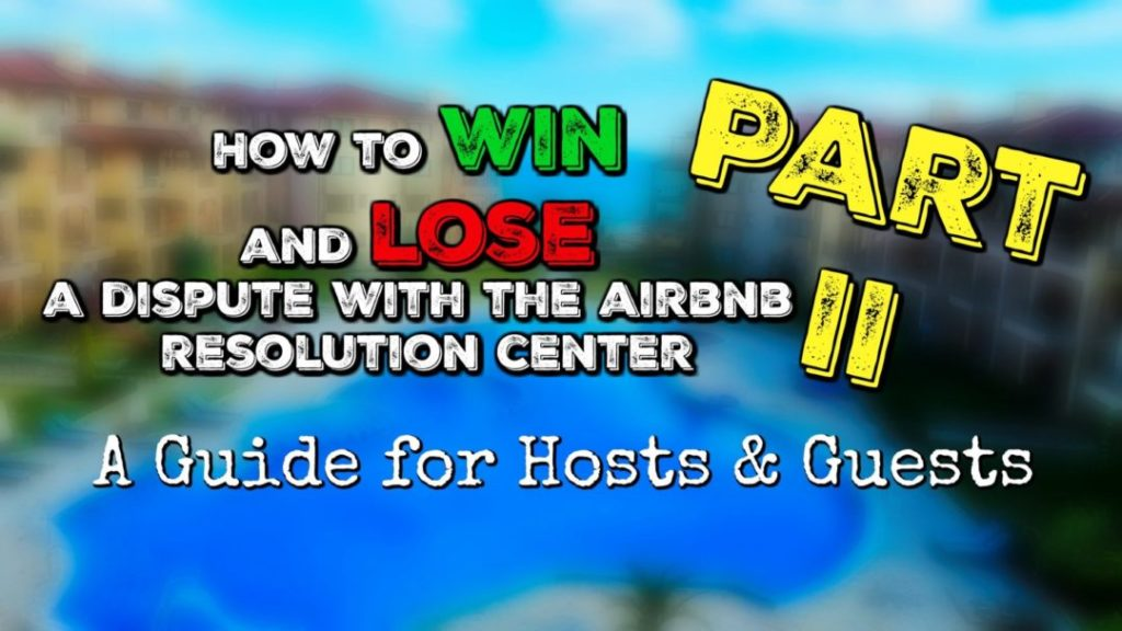 How to win AND lose a dispute with the Airbnb Resolution Center - Part 2
