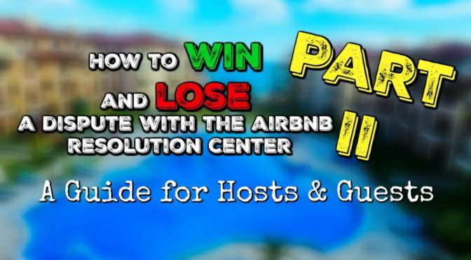 How to win AND lose a dispute with the Airbnb Resolution Center – Part 2