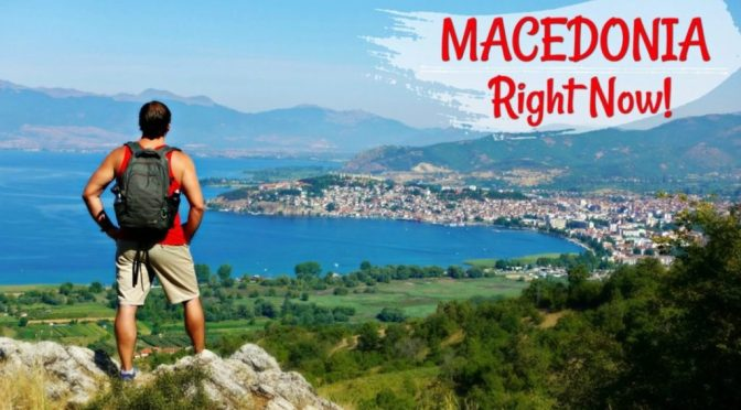 10 Reasons to Visit Macedonia Right Now: Macedonia Travel Guide