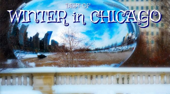 Ultimate Chicagoland Winter Travel Guide