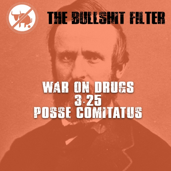 War On Drugs 3.25 – Posse Comitatus