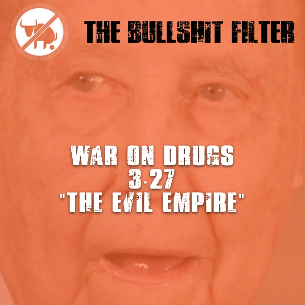 """War On Drugs 3.27 """"The Evil Empire"""""""