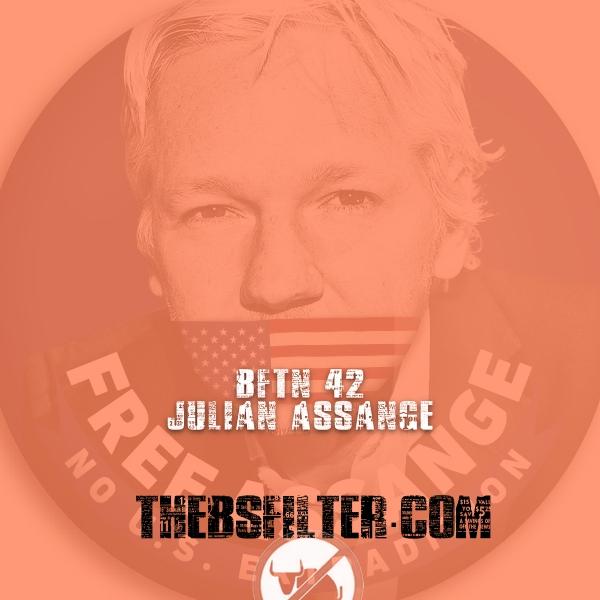 BFTN 42 – Julian Assange