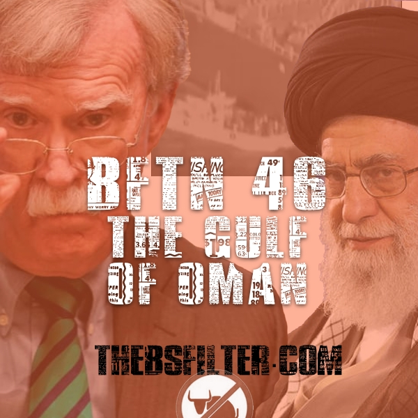 BFTN 46 – The Gulf Of Oman