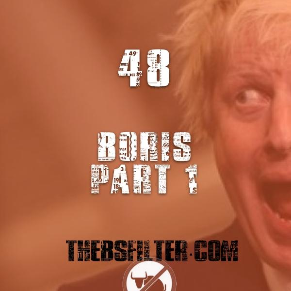 BFTN 48 – Boris Part 1